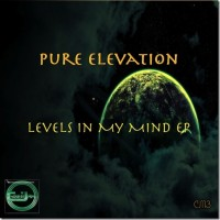 PURE ELEVATION - LEVELS IN MY MIND EP CJ[2]