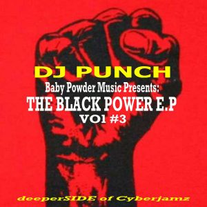 a272b6c90 Baby Powder Music Presents: The Black Power EP Vol #3 – Dj Punch out now !